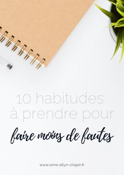10 habitudes à prendre pour faire moins de fautes